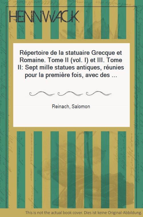 Elimina allestero ricarica  reinach salomon - répertoire statuaire grecque romaine deux - AbeBooks
