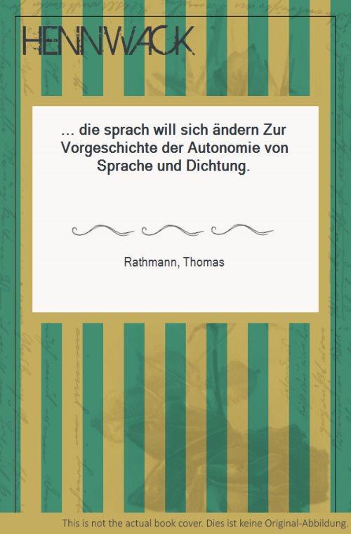 """die sprach will sich ändern"""" Zur Vorgeschichte: Rathmann, Thomas:"""