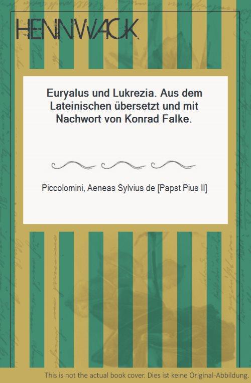 Euryalus und Lukrezia. Aus dem Lateinischen übersetzt: Piccolomini, Aeneas Sylvius