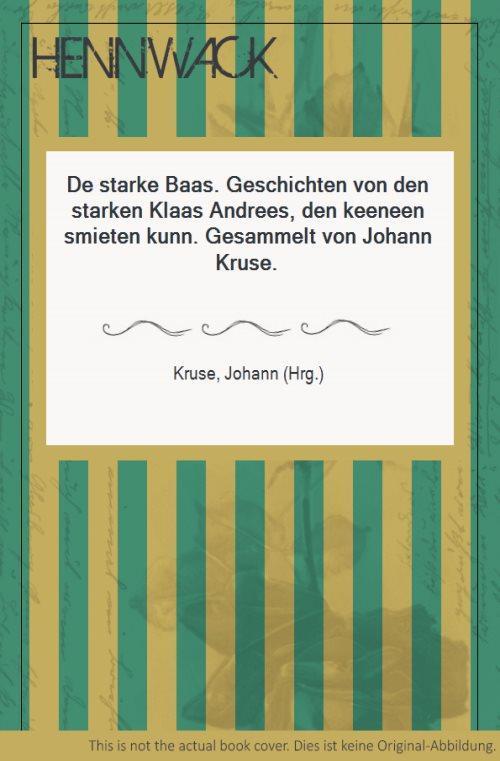 De starke Baas. Geschichten von den starken: Kruse, Johann (Hrg.):