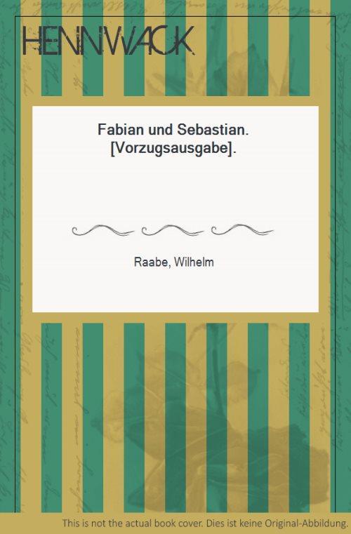 Fabian und Sebastian. [Vorzugsausgabe].: Raabe, Wilhelm: