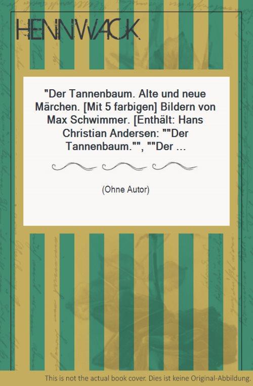 Der Tannenbaum. Alte und neue Märchen. [Mit