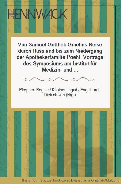 Von Samuel Gottlieb Gmelins Reise durch Russland: Pfrepper, Regine /