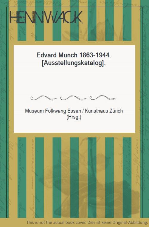 Edvard Munch 1863-1944. [Ausstellungskatalog].: Munch, Edvard -