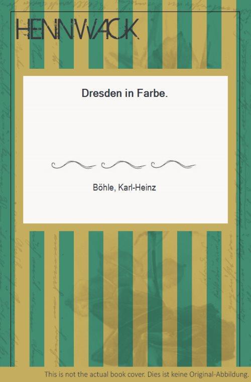 Dresden in Farbe.: Böhle, Karl-Heinz: