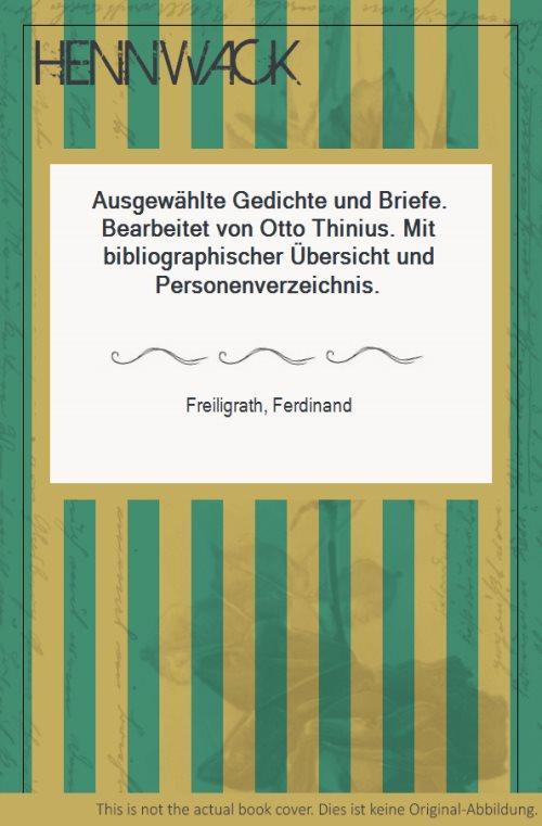 Ausgewählte Gedichte und Briefe. Bearbeitet von Otto: Freiligrath, Ferdinand: