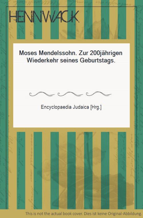 Moses Mendelssohn. Zur 200jährigen Wiederkehr seines Geburtstags.: Mendelssohn, Moses -