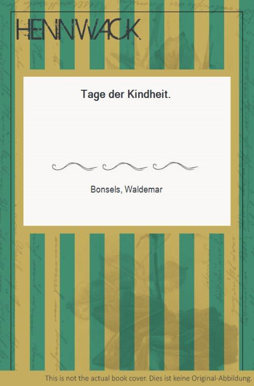 Tage der Kindheit.: Bonsels, Waldemar: