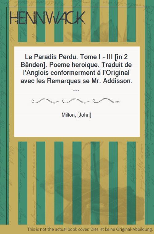 Le Paradis Perdu. Tome I - III: Milton, [John]: