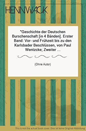 Geschichte der Deutschen Burschenschaft [in 4 Bänden].