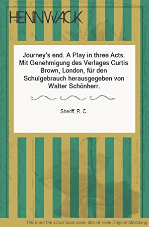 Journey's end. A Play in three Acts.: Sheriff, R. C.: