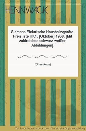 Siemens Elektrische Haushaltsgeräte. Preisliste HK1. [Oktober] 1938.