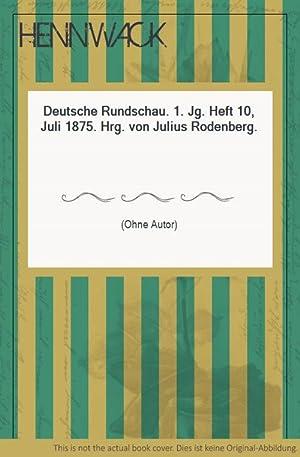 Deutsche Rundschau. 1. Jg. Heft 10, Juli