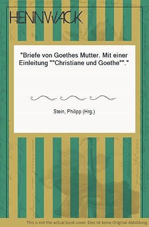 Catharina Elisabeth Goethe Briefe Goethes Mutter Zvab