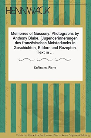 Memories of Gascony. Photographs by Anthony Blake. [Jugenderinnerungen des französischen Meisterk...