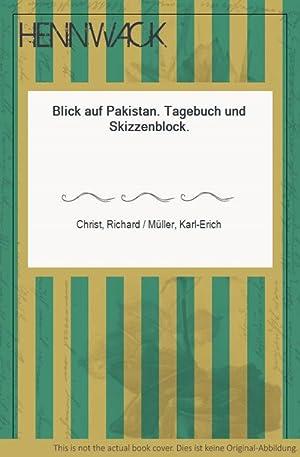 Blick auf Pakistan. Tagebuch und Skizzenblock.: Christ, Richard /