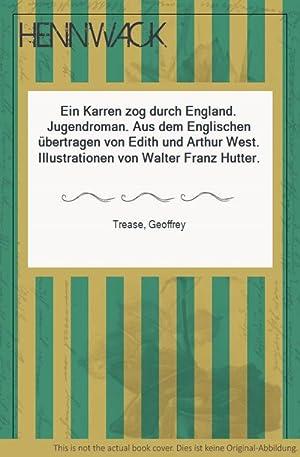 Ein Karren zog durch England. Jugendroman. Aus: Trease, Geoffrey: