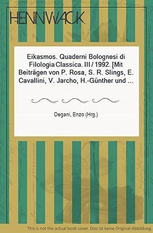 Eikasmos. Quaderni Bolognesi di Filologia Classica. III: Degani, Enzo (Hrg.):
