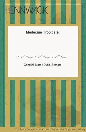 Medecine Tropicale.: Gentilini, Marc /