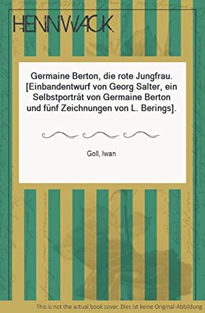 Germaine Berton, die rote Jungfrau. [Einbandentwurf von: Goll, Iwan: