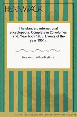 The standard international encyclopedia. Complete in 20 volumes (and: Year book 1955. Events of t...