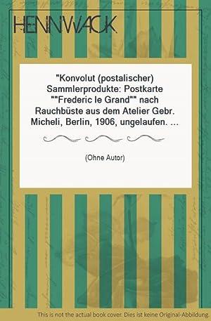 """Konvolut (postalischer) Sammlerprodukte: Postkarte """"Frederic le Grand"""": Friedrich der Große"""