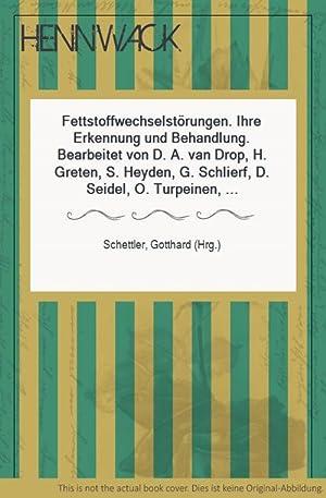 Fettstoffwechselstörungen. Ihre Erkennung und Behandlung. Bearbeitet von: Schettler, Gotthard (Hrg.):