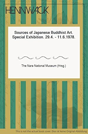 Sources of Japanese Buddhist Art. Special Exhibition.: The Nara National