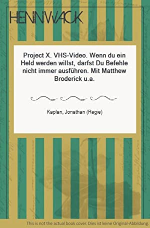 Project X. VHS-Video. Wenn du ein Held: Kaplan, Jonathan (Regie):