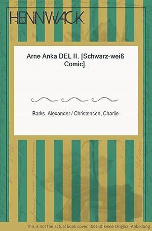 Arne Anka DEL II. [Schwarz-weiß Comic].: Barks, Alexander /
