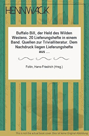 Buffalo Bill, der Held des Wilden Westens.: Foltin, Hans-Friedrich (Hrsg.):