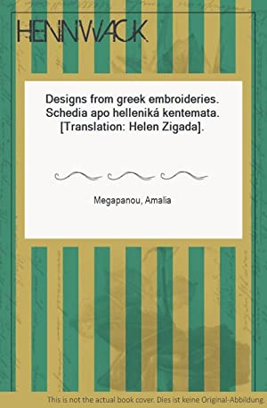 Designs from greek embroideries. Schedia apo helleniká: Megapanou, Amalia: