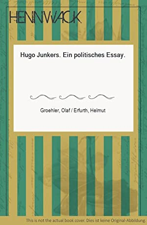 Junkers, Hugo - Hugo Junkers. Ein politisches: Groehler, Olaf /