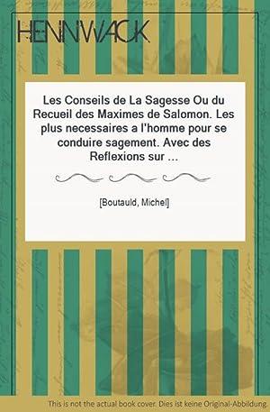 Les Conseils de La Sagesse Ou du: Boutauld, Michel]:
