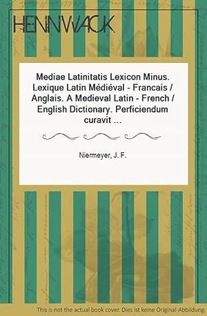 Mediae Latinitatis Lexicon Minus. Lexique Latin Médiéval: Niermeyer, J. F.: