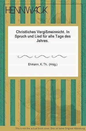 Christliches Vergißmeinnicht. In Spruch und Lied für: Ehmann, K. Th.
