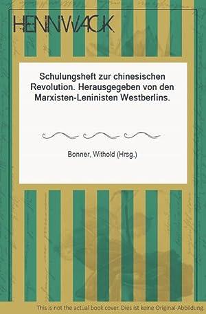 Schulungsheft zur chinesischen Revolution. Herausgegeben von den: Bonner, Withold (Hrsg.):