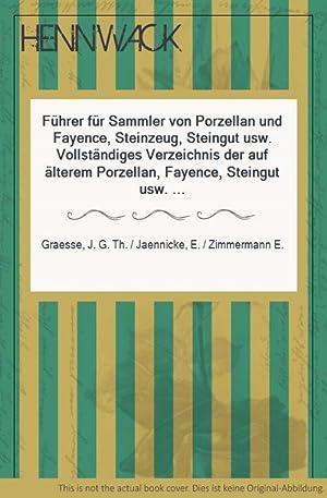 Führer für Sammler von Porzellan und Fayence,: Graesse, J. G.