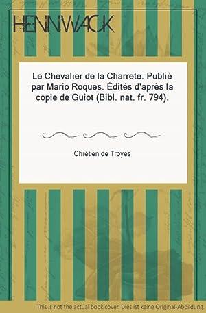 Le Chevalier de la Charrete. Publiè par: Chrétien de Troyes: