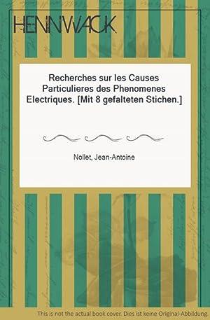 Recherches sur les Causes Particulieres des Phenomenes: Nollet, Jean-Antoine: