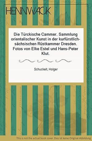 Die Türckische Cammer. Sammlung orientalischer Kunst in: Schuckelt, Holger: