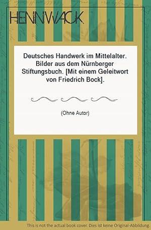 Nachwort Deutsches Handwerk im Mittelalter Bock Friedrich