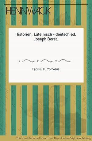 Historien. Lateinisch - deutsch ed. Joseph Borst.: Tacitus, P. Cornelius: