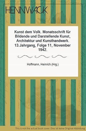Kunst dem Volk. Monatsschrift für Bildende und: Hoffmann, Heinrich (Hrg.):