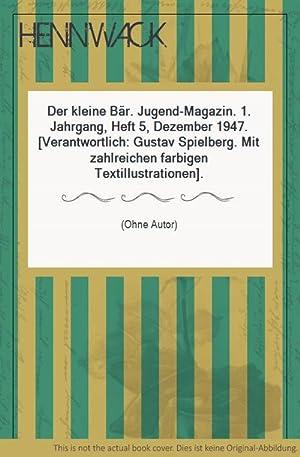 Der kleine Bär. Jugend-Magazin. 1. Jahrgang, Heft 5, Dezember 1947. [Verantwortlich: Gustav ...