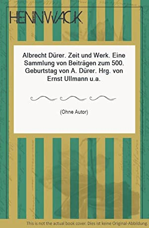 Dürer, Albrecht - Albrecht Dürer. Zeit und