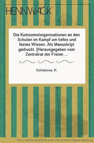 Die Komsomolorganisationen an den Schulen im Kampf: Kolmakowa, M.:
