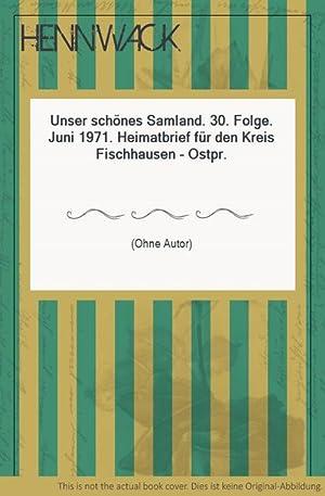 Unser schönes Samland. 30. Folge. Juni 1971.