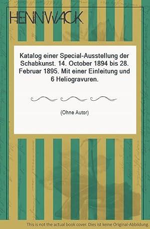 Katalog einer Special-Ausstellung der Schabkunst. 14. October 1894 bis 28. Februar 1895. Mit einer ...