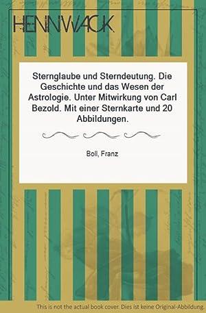 Sternglaube und Sterndeutung. Die Geschichte und das Wesen der Astrologie. Unter Mitwirkung von ...